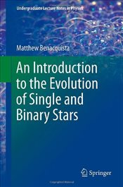 Introduction to the Evolution of Single and Binary Stars  -