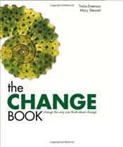 Change Book : Change the Way You Think about Change - Emerson, Tricia