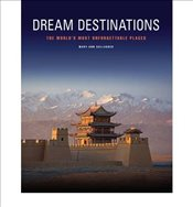 Dream Destinations : 50 Unforgettable Travel Experiences - Gallagher, Mary-Ann