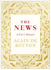 News : A Users Manual - De Botton, Alain