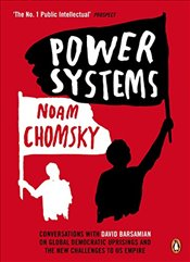 Power Systems: Conversations with David Barsamian on Global Democratic Uprisings and the New Challen - Chomsky, Noam