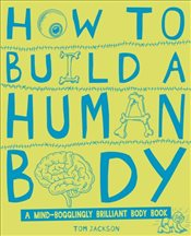 How to Build a Human Body - Jackson, Tom