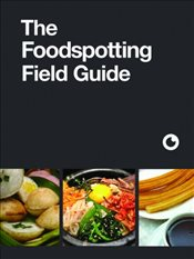 Foodspotting Field Guide - Foodspotting