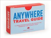 Anywhere : A Travel Guide : 75 Prompts for Journeys Near and Far - Falck, Magda Lipka