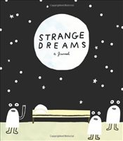 Strange Dreams : A Journal - Miller, Andy J.