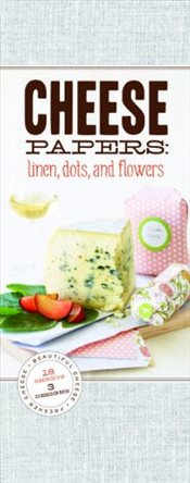 Cheese Papers : Linens, Dots, and Flowers -