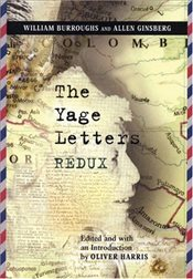 Yage Letters Redux - Burroughs, William S.
