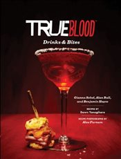 True Blood Drinks and Bites - Sobol, Gianna