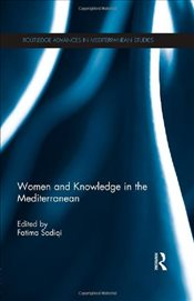 Women and Knowledge in the Mediterranean  - Sadiqi, Fatima