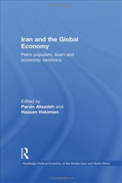 Iran and the Global Economy : Petro Populism, Islam and Economic Sanctions  - Alizadeh, Parvin