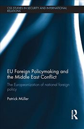 EU Foreign Policymaking and the Middle East Conflict  - Muller, Patrick
