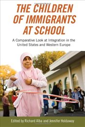 Children of Immigrants at School: A Comparative Look at Integration in the United States and Western - Alba, Richard