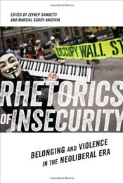 Rhetorics of Insecurity : Belonging and Violence in the Neoliberal Era - Gambetti, Zeynep
