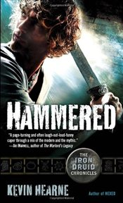 Hammered : Iron Druid Chronicles 3 - Hearne, Kevin