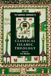 Cambridge Companion to Classical Islamic Theology - Winter, Tim