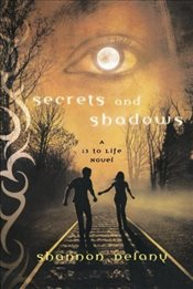 Secrets and Shadows : 13 to Life - Delany, Shannon