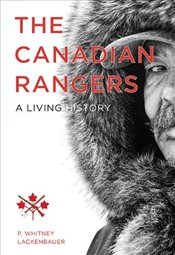 Canadian Rangers : A Living History - Lackenbauer, P. Whitney