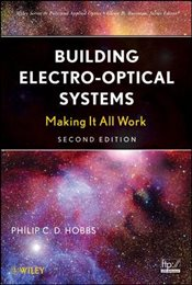 Building Electro-optical Systems 2E : Making it All Work - Hobbs, Philip