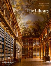 Library : A World History - Campbell, James W. P.