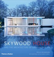 Skywood House : And the Architecture of Graham Phillips - Richardson, Phyllis