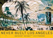 Never Built Los Angeles - Lubell, Sam