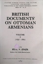 British Documents on Ottoman Armenians I - Şimşir, Bilal N.