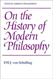 ON THE HISTORY OF MODERN PHILOSOPHY - Schelling, F.W.J.