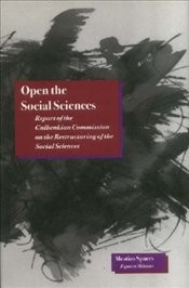 Open the Social Sciences : Report of the Gulbenkian Commission on the Restructuring of the Social - Wallerstein, Immanuel