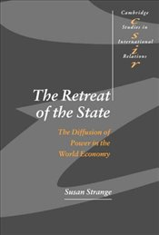 Retreat of the State : Diffusion of Power in the World Economy - STRANGE, SUSAN