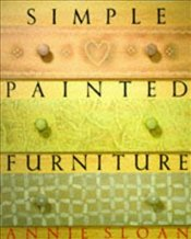 SIMPLE PAINTED FURNITURE - SLOAN, ANNIE