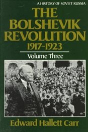 Bolshevik Revolution 1917-1923 Vol.3 - Carr, Edward Hallett