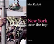 Max Kozloff : New York Over The Top - Kozloff, Max