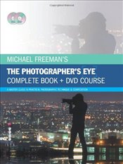 Michael Freemans The Photographers Eye - Complete Book and DVD Course: A Master Class in Practical - Freeman, Michael