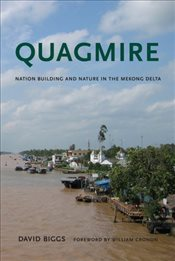 Quagmire : Nation-Building and Nature in the Mekong Delta  - Biggs, David