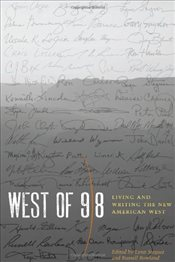 West of 98 : Living and Writing the New American West - Stegner, Lynn
