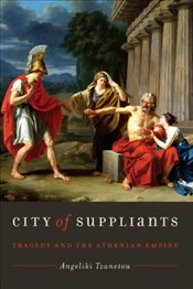 City of Suppliants : Tragedy and the Athenian Empire  - Tzanetou, Angeliki