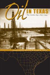Oil in Texas : The Gusher Age, 1895-1945  - Davids Hinton, Diana