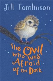Owl Who Was Afraid of the Dark - Tomlinson, Jill