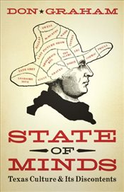 State of Minds : Texas Culture and Its Discontents - Graham, Don
