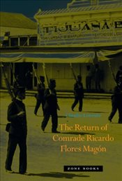 Return of Comrade Ricardo Flores Magon - Lomnitz, Claudio