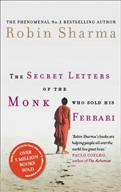 Secret Letters of the Monk Who Sold His Ferrari - Sharma, Robin