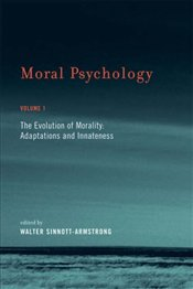 Moral Psychology vol 1 : Evolution of Morality - Adaptation and Innateness  - Sinnott-Armstrong, Walter