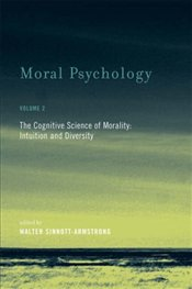 Moral Psychology vol 2 : Cognitive Science of Morality : Intuition and Diversity - Sinnott-Armstrong, Walter