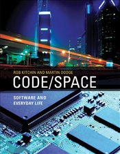 Code/Space : Software and Everyday Life  - Kitchin, Rob