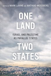 One Land, Two States : Israel and Palestine as Parallel States - Levine, Mark
