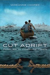 Cut Adrift : Families in Insecure Times - Cooper, Marianne