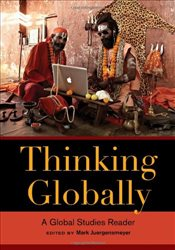 Thinking Globally : A Global Studies Reader - Juergensmeyer, Mark