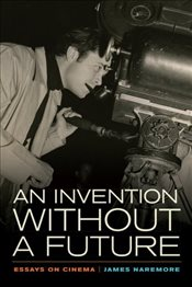 Invention without a Future : Essays on Cinema - NAREMORE, JAMES
