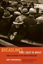 Breadlines Knee Deep in Wheat : Food Assistance in the Great Depression - Poppendieck, Janet