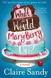 What Would Mary Berry Do? - Sandy, Claire